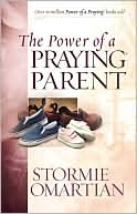 The Power of a Praying? Parent by Stormie Omartian: Book Cover