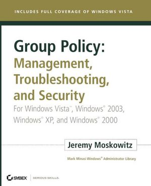 Group Policy Management Troubleshooting and Security For Windows Vista  Windows 2003 Windows XP and Windows 2000 cover