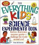 The Everything Kids' Science Experiments Book by Tom Robinson: Book Cover
