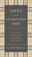 Life's Little Instruction Book by H. Jackson Brown: Book Cover