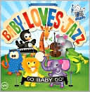 Baby Loves Jazz: Go Baby Go! by The Baby Loves Jazz Band: CD Cover
