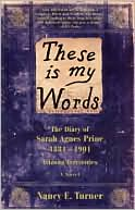 These is My Words by Nancy E. Turner: Book Cover