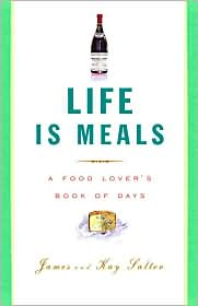 Life Is Meals: A Food Lover's Book of Days by James Salter: Book Cover