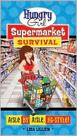 Hungry Girl Supermarket Survival by Lisa Lillien: NOOK Book Cover