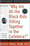 Why Are All the Black Kids Sitting Together in the Cafeteria? by Beverly Tatum: Book Cover