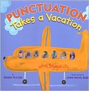 Punctuation Takes a Vacation by Robin Pulver: Book Cover