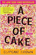 A Piece of Cake by Cupcake Brown: Book Cover