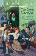 Two Crafty Criminals! by Philip Pullman: Book Cover
