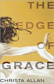 The Edge of Grace by Christa Allan: Book Cover
