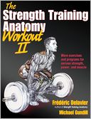 The Strength Training Anatomy Workout II, Vol. 2 by Frederic Delavier: Book Cover