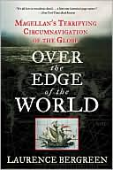 Over the Edge of the World by Laurence Bergreen: Book Cover