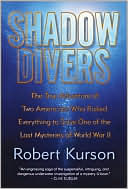 download Shadow Divers : The True Adventure of Two Americans Who Risked Everything to Solve One of the Last Mysteries of World War II book