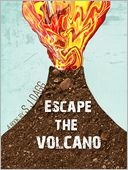 Escape the Volcano by Stephanie Dagg: NOOK Book Cover