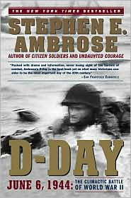 D-Day, June 6, 1944 by Stephen E. Ambrose: Book Cover