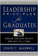 Leadership Principles for Graduates by John C. Maxwell: Book Cover
