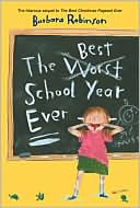 Best School Year Ever by Barbara Robinson: Book Cover
