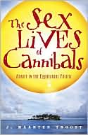 The Sex Lives of Cannibals by J. Maarten Troost: Book Cover