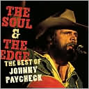 The Soul & the Edge: The Best of Johnny Paycheck by Johnny Paycheck: CD Cover