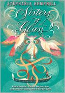 Sisters of Glass by Stephanie Hemphill: NOOK Book Cover