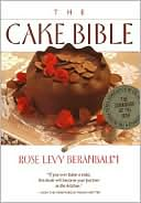 Cake Bible by Rose Levy Beranbaum: Book Cover
