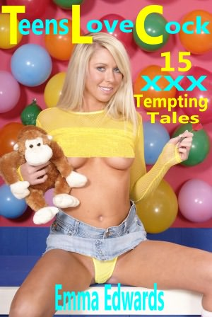 Teens Love Cock: 15 XXX Tempting Tales. nookbook
