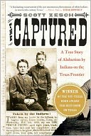 download The Captured : A True Story of Abduction by Indians on the Texas Frontier book