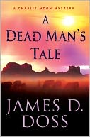 A Dead Man's Tale (Charlie Moon Series #15) by James D. Doss: NOOK Book Cover