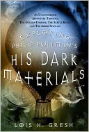 Exploring Philip Pullman's His Dark Materials by Lois H. Gresh: NOOK Book Cover