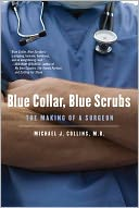 download Blue Collar, Blue Scrubs : The Making of a Surgeon book