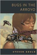 Bugs in the Arroyo by Steven Gould: NOOK Book Cover