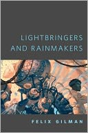 Lightbringers and Rainmakers by Felix Gilman: NOOK Book Cover