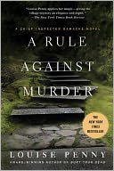 A Rule Against Murder (Armand Gamache Series #4) by Louise Penny: NOOK Book Cover