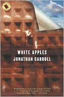 White Apples by Jonathan Carroll: NOOK Book Cover