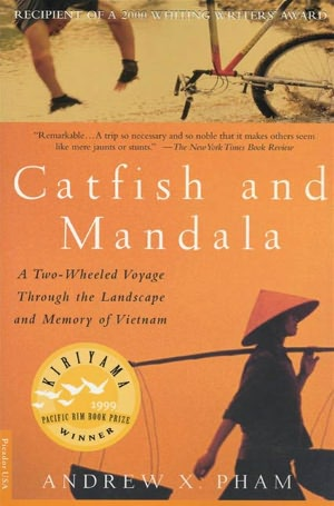 Download ebook pdfs for free Catfish and Mandala: A Two-Wheeled Voyage Through the Landscape and Memory of Vietnam 9781429979924 RTF by Andrew X. Pham