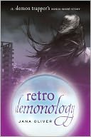 Retro Demonology (Demon Trappers Series) by Jana Oliver: NOOK Book Cover