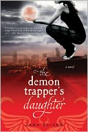 The Demon Trapper's Daughter (Demon Trappers Series #1) by Jana Oliver: NOOK Book Cover