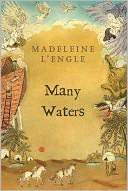 Many Waters (Time Quintet Series #4) by Madeleine L'Engle: NOOK Book Cover