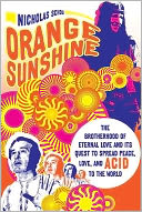 download Orange Sunshine : The Brotherhood of Eternal Love and Its Quest to Spread Peace, Love, and Acid to the World book
