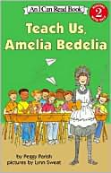 Teach Us, Amelia Bedelia (I Can Read Books Series by Peggy Parish: Book Cover