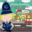 Police Constable Penny Farthing Goes To School by Wendy Roberts: Book Cover
