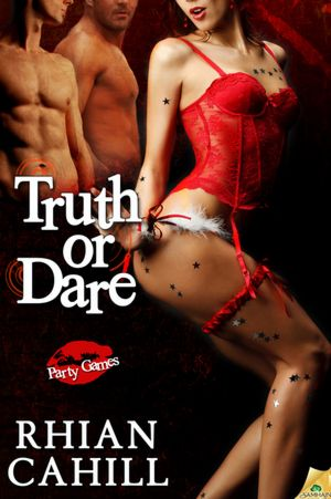 Truth Or Dare by Rhian Cahill. Daring to tell the truth will change the ...