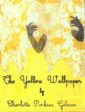 review the yellow wall paper by charlotte perkins gilman book summary from goodreads