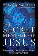 The Secret Message of Jesus by Brian D. McLaren: Book Cover