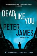 Dead Like You (Roy Grace Series #6) by Peter James: NOOK Book Cover