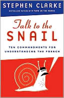 Talk to the Snail by Stephen Clarke: Book Cover