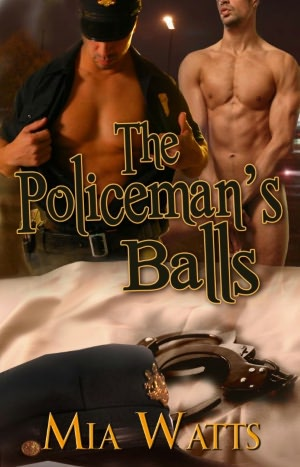The Policeman's Balls (Gay, Male/Male, Erotic Romance, Handcuffs and Lace
