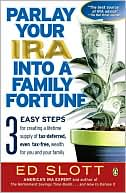 download Parlay Your IRA into a Family Fortune : 3 Easy Steps for Creating a Lifetime Supply of Tax-Deferred, Even Tax-Free, Wealth for You and Your Family book