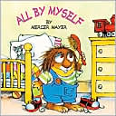 All by Myself by Mercer Mayer: Book Cover