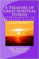 A Treasure of Great Spiritual Stories by Dr. Sukhraj S. Dhillon: NOOK Book Cover