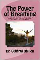 The Power of Breathing by Dr. Sukhraj S. Dhillon: NOOK Book Cover